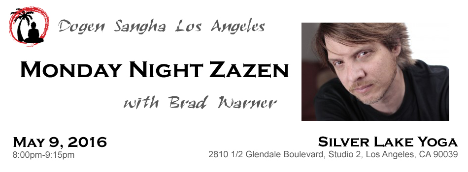 brad monday night zazen may 9